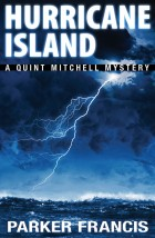 "Cover of ""Hurricane Island,"" a Quint Mitchell Mystery by Parker Francis"
